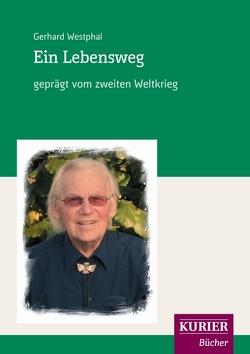 Ein Lebensweg von Westphal,  Gerhard