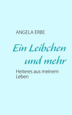 Ein Leibchen und mehr von Erbe,  Angela