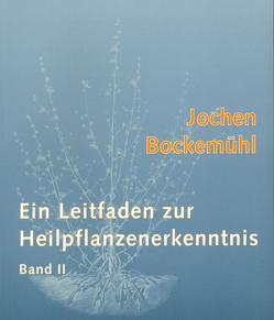 Ein Leitfaden zur Heilpflanzenerkennntnis von Bockemühl,  Jochen