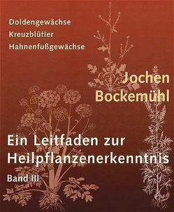 Ein Leitfaden zur Heilpflanzenerkenntnis Band III von Bockemühl,  Jochen