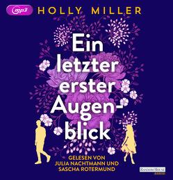 Ein letzter erster Augenblick von Finke,  Astrid, Miller,  Holly, Nachtmann,  Julia, Rotermund,  Sascha