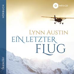 Ein letzter Flug von Austin,  Lynn, Baltes,  Steffi, Boehm,  Rainer, Dziewas,  Dorothee