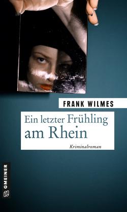Ein letzter Frühling am Rhein von Wilmes,  Frank