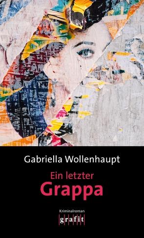 Ein letzter Grappa von Wollenhaupt,  Gabriella