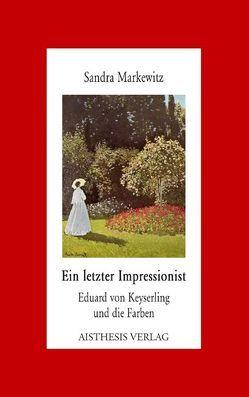Ein letzter Impressionist von Markewitz,  Sandra