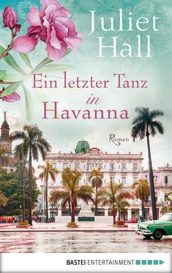 Ein letzter Tanz in Havanna von Hall,  Juliet, Röhl,  Barbara