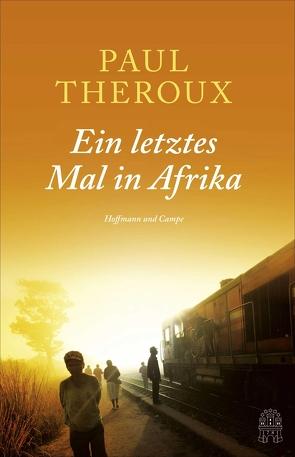 Ein letztes Mal in Afrika von Pfleiderer,  Reiner, Schmid,  Sigrid, Theroux,  Paul