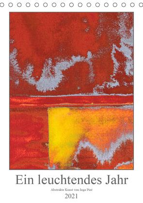 Ein leuchtendes Jahr: Abstrakte Kunst von Inga Pint (Tischkalender 2021 DIN A5 hoch) von Pint,  Inga