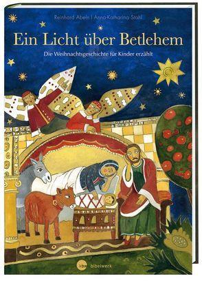 Ein Licht über Betlehem von Abeln,  Reinhard, Stahl,  Anna-Katharina