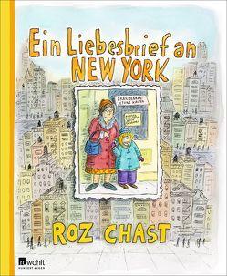 Ein Liebesbrief an New York von Chast,  Roz, Gärtner,  Marcus, Rubinowitz,  Tex