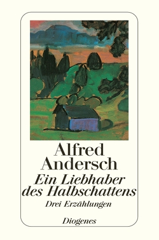 Ein Liebhaber des Halbschattens von Andersch,  Alfred