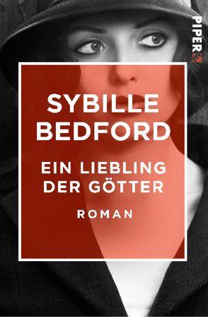 Ein Liebling der Götter von Bedford,  Sybille, Ruschmeier,  Sigrid