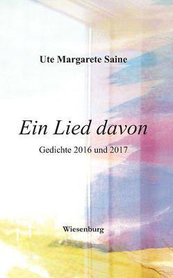 Ein Lied davon von Saine,  Ute Margarete
