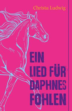 Ein Lied für Daphnes Fohlen von Ludwig,  Christa, Zhebrakovska,  Nadiia