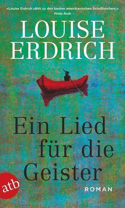 Ein Lied für die Geister von Erdrich,  Louise, Schröder,  Gesine