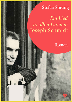 Ein Lied in allen Dingen – Joseph Schmidt von Sprang,  Stefan
