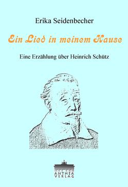 Ein Lied in meinem Hause von Erika,  Seidenbecher