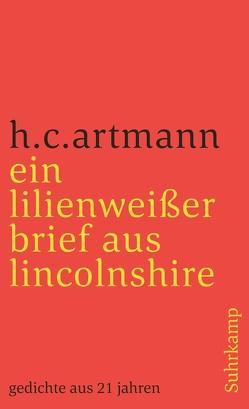 ein lilienweißer brief aus lincolnshire. gedichte aus 21 jahren von Artmann,  H. C., Bisinger,  Gerald