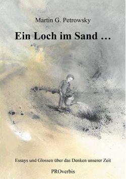 Ein Loch im Sand … von Petrowsky,  Martin G, Plattform Bibliotheksinitiativen