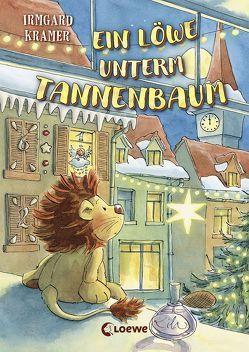 Ein Löwe unterm Tannenbaum von Kramer,  Irmgard, Sturm,  Carola