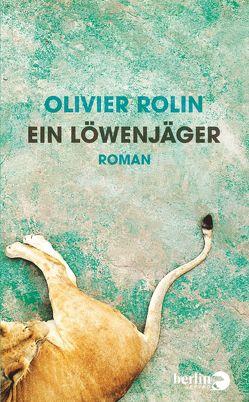 Ein Löwenjäger von Heinemann,  Doris, Rolin,  Olivier