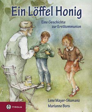 Ein Löffel Honig von Bors,  Marianne, Mayer-Skumanz,  Lene