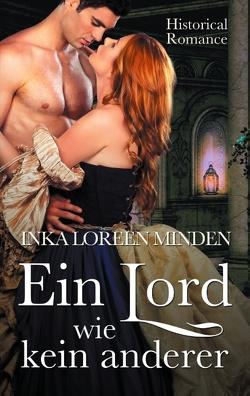 Ein Lord wie kein anderer von Minden,  Inka Loreen