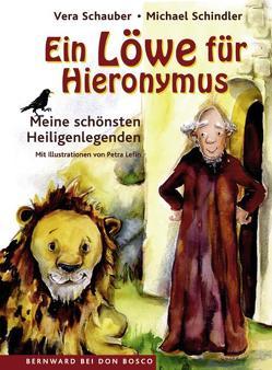 Ein Löwe für Hieronymus von Lefin,  Petra, Schauber,  Vera, Schindler,  Michael