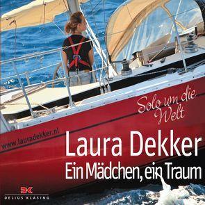 Ein Mädchen, ein Traum von Dekker,  Laura, Pietschmann,  Nina