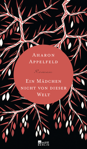 Ein Mädchen nicht von dieser Welt von Appelfeld,  Aharon, Pressler,  Mirjam