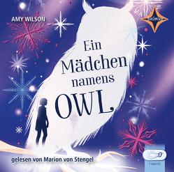 Ein Mädchen namens Owl von Hachmeister,  Sylke, Stengel,  Marion von, Wilson,  Amy