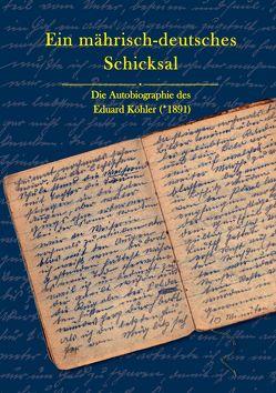 Ein mährisch-deutsches Schicksal von Köhler,  Eduard, Prof. Dr. Kurth,  Dieter