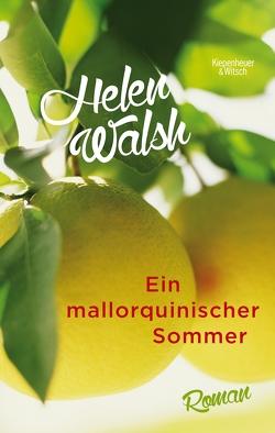 Ein mallorquinischer Sommer von Hummitzsch,  Maria, Schickenberg,  Michael, Walsh,  Helen