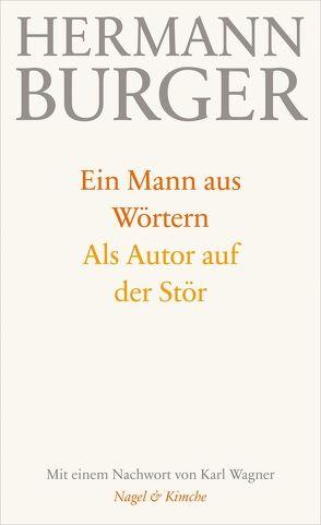 Ein Mann aus Wörtern. Als Autor auf der Stör von Burger,  Hermann, Wagner,  Karl, Zumsteg,  Simon