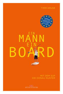 Ein Mann, ein Board von Kruse,  Timm