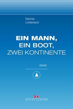 Ein Mann, ein Boot, zwei Kontinente von Lindemann,  Hannes