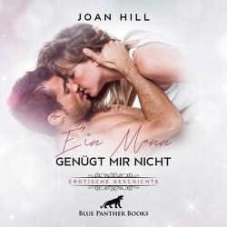 Ein Mann genügt mir nicht | Erotik Audio Story | Erotisches Hörbuch Audio CD von Fengler,  Maike Luise, Hill,  Joan