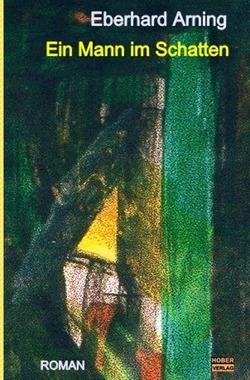 Ein Mann im Schatten von Arning,  Eberhard