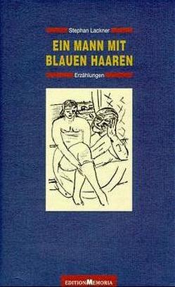 Ein Mann mit blauen Haaren. Erzählungen von Lackner,  Stephan, Schumann,  Thomas B