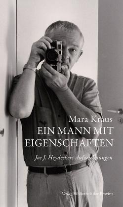 Ein Mann mit Eigenschaften von Heydecker,  Joe J., Kraus,  Mara