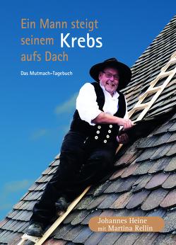 Ein Mann steigt seinem Krebs aufs Dach von Heine,  Johannes, Rellin,  Martina