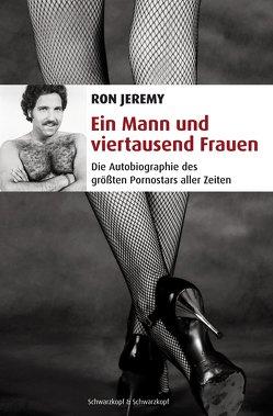 Ein Mann und viertausend Frauen von Jeremy,  Ron, Wortmann,  Thorsten