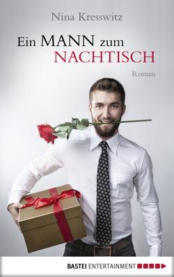 Ein Mann zum Nachtisch von Kresswitz,  Nina