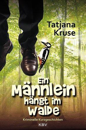 Ein Männlein hängt im Walde von Kruse,  Tatjana