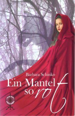 Ein Mantel so rot von Schinko,  Barbara