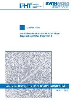 Ein Marktsimulationsverfahren für einen dezentral geprägten Strommarkt von Raths,  Stephan