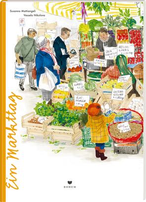 Ein Markttag von Mattiangeli,  Susanna, Nikolova,  Vessela, Zamolo,  Lucia