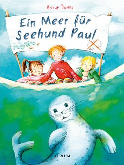 Ein Meer für Seehund Paul von Bones,  Antje, Braune,  Marijana, Specht,  Miryam