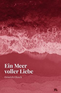 Ein Meer voller Liebe von Eliasch,  Heinrich