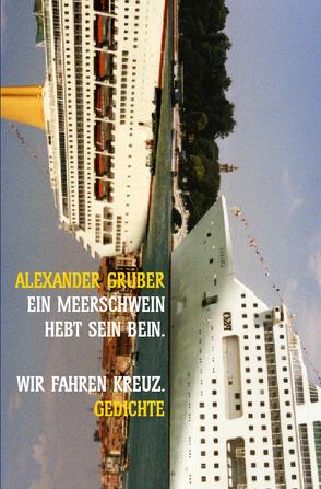 Ein Meerschwein hebt sein Bein von Gruber,  Alexander
